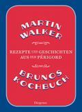 Brunos Kochbuch: Rezepte und Geschichten aus  ...