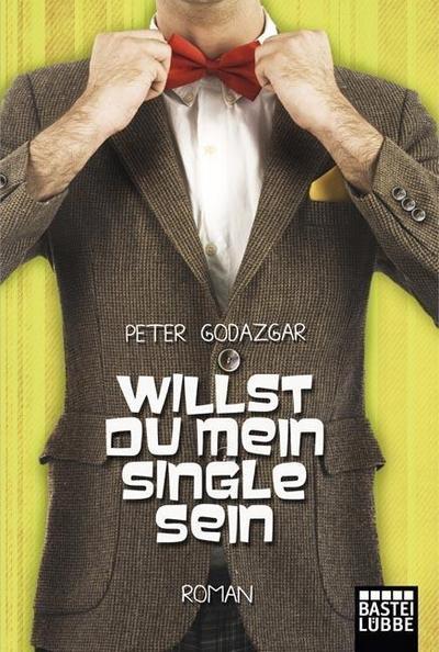 willst-du-mein-single-sein-roman-allgemeine-reihe-bastei-lubbe-taschenbucher-