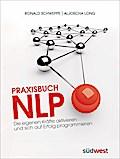Praxisbuch NLP: Die eigenen Kräfte aktivieren ...