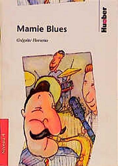 Mamie Blues: Stufe 4 /Niveau 4 - Max Hueber Verlag - Taschenbuch, Französisch, Gregoire Horveno, Niveau 4, Niveau 4
