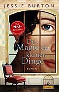 Die Magie der kleinen Dinge; Roman; Übers. v. ...
