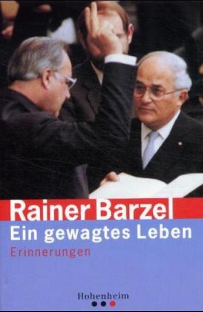 Barzel: Ein gewagtes Leben - Hohenheim - Gebundene Ausgabe, Deutsch, Rainer Barzel, Erinnerungen, Erinnerungen