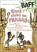 BAFF! Wissen - Guck nicht so, Pharao!: Warum  ...