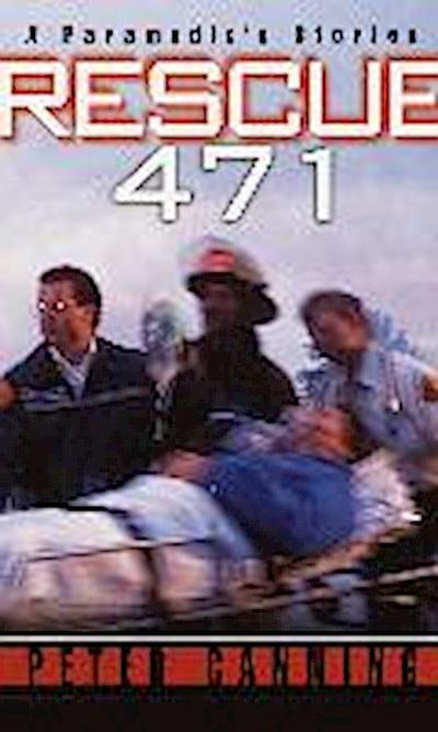 rescue-471-a-paramedic-s-stories
