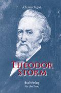 Klassisch gut: Theodor Storm