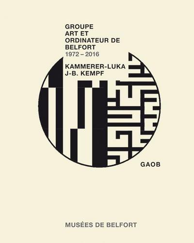 groupe-art-et-ordinateur-de-belfort-gaob-1972-2016-kammerer-luka-jean-baptiste-kempf