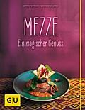 Mezze: Ein magischer Genuss (GU Themenkochbuc ...