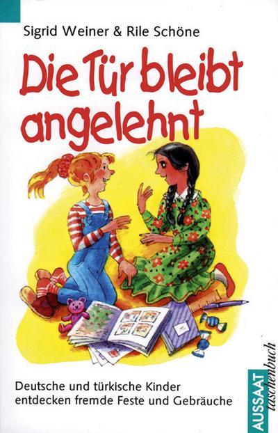 die-tur-bleibt-angelehnt-deutsche-und-turkische-kinder-entdecken-fremde-feste-und-gebrauche
