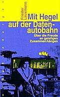 Mit Hegel auf der Datenautobahn.  Über die Fr ...