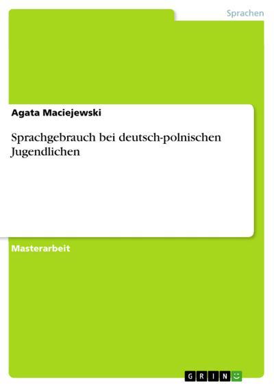 Sprachgebrauch bei deutsch-polnischen Jugendlichen