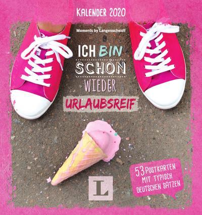 Ich bin schon wieder urlaubsreif: Kalender 2020 - Wochenkalender mit Postkarten: 53 Postkarten mit typisch deutschen Sätzen (Postkarten-Wochenkalender 2020)