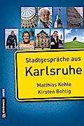Stadtgespräche aus Karlsruhe; Stadtporträts i ...