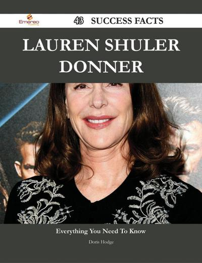 Lauren Shuler Donner 43 Success Facts - Everything you need to know about Lauren Shuler Donner