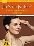 Jin Shin Jyutsu: Schnelle Selbsthilfe durch H ...