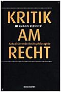 Kritik am Recht: Aktualisierende Rechtsphilos ...