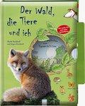 Der Wald, die Tiere und ich (Die Welt und ich ...