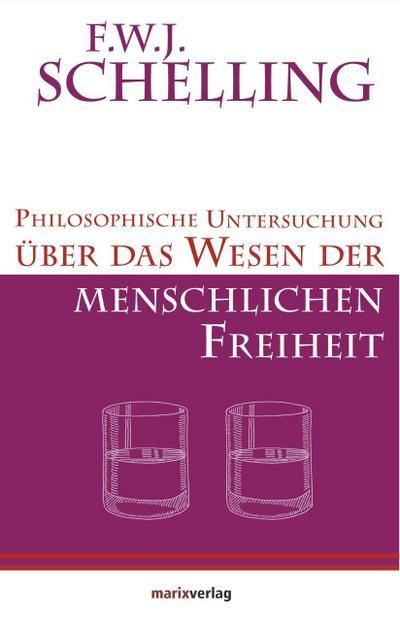 Philosophische Untersuchung über das Wesen der menschlichen Freiheit