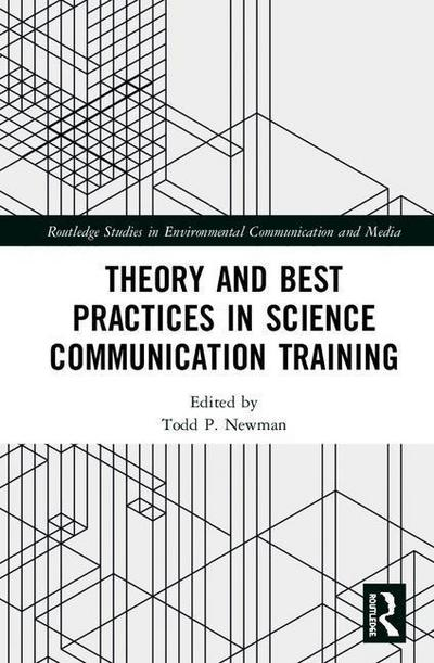 theory-and-best-practices-in-science-communication-training-routledge-studies-in-environmental-comm