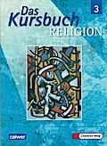 Das Kursbuch Religion 3 (9/10): Schülerbuch.  ...