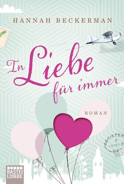 in-liebe-fur-immer-roman-allgemeine-reihe-bastei-lubbe-taschenbucher-