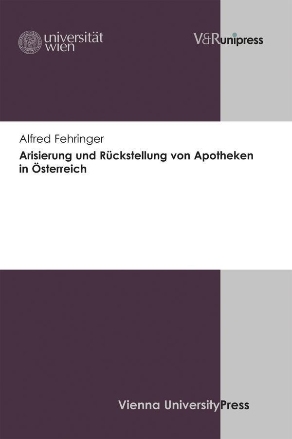 Arisierung-und-Rueckstellung-von-Apotheken-in-Osterreich-Alfred-Fehringer