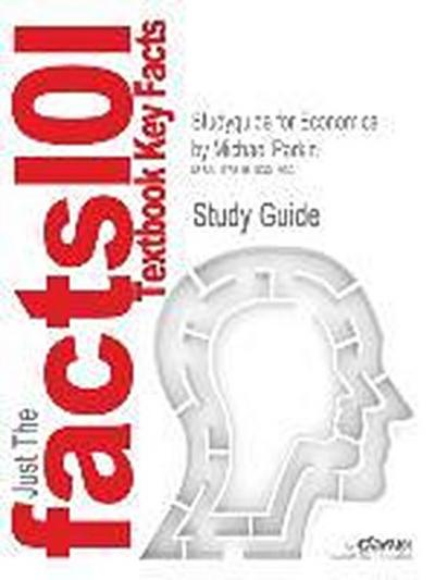 studyguide-for-economics-by-michael-parkin-isbn-9780131394650-cram101-textbook-outlines-