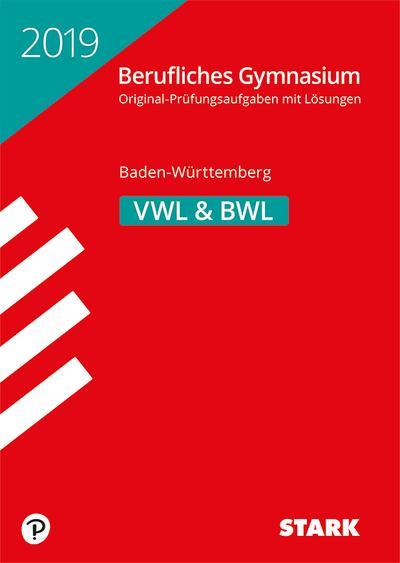 STARK Abiturprüfung Berufliches Gymnasium 2019 - Volks-/Betriebswirtschaftslehre - BaWü