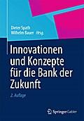 Innovationen und Konzepte für die Bank der Zukunft
