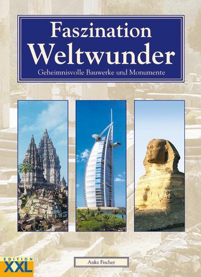 faszination-weltwunder-geheimnisvolle-bauwerke-und-monumente