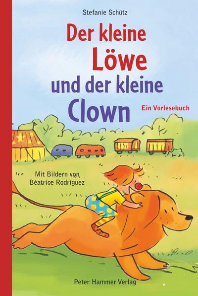 Der kleine Löwe und der kleine Clown: Ein Vorlesebuch