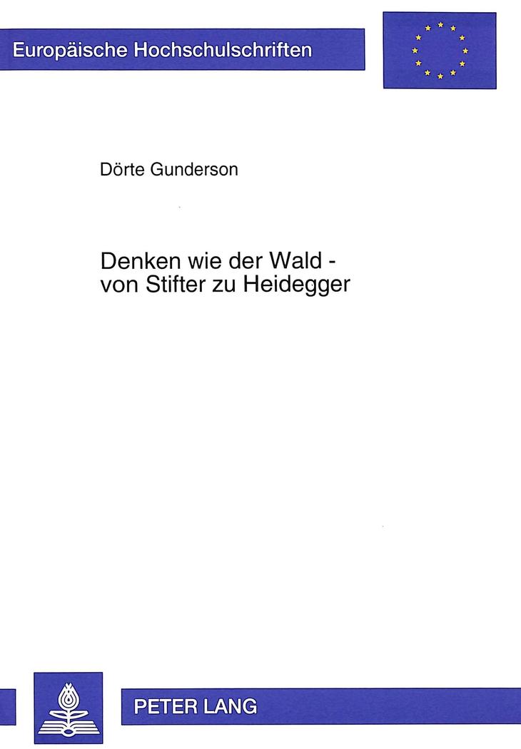 Denken-wie-der-Wald-von-Stifter-zu-Heidegger-Doerte-Gunderson