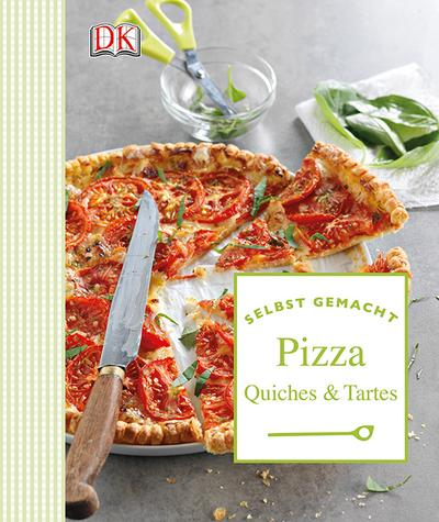 Selbst gemacht - Pizza, Quiches & Tartes