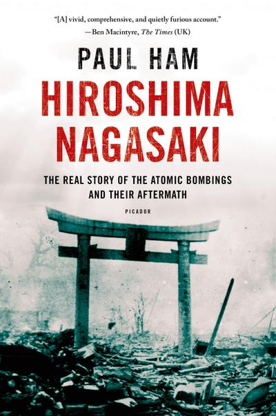 hiroshima-nagasaki-the-real-story-of-the-atomic-bombings-and-their-aftermath