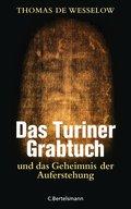 Das Turiner Grabtuch und das Geheimnis der Au ...