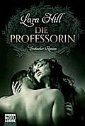 Die Professorin: Erotischer Roman (Erotik. Ba ...