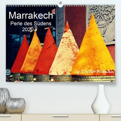 Calvendo Premium Kalender Marrakech - Perle des Südens 2020: Ein Jahreskalender des Fotojournalisten Dieter Michalek. (hochwertiger DIN A2 Wandkalender 2020, Kunstdruck in Hochglanz)