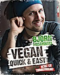 Vegan quick & easy: Über 60 Blitzrezepte