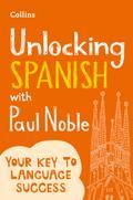 Unlocking Spanish with Paul Noble: Your key t ...