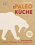 Die Paleoküche: Gesund genießen mit über 100  ...