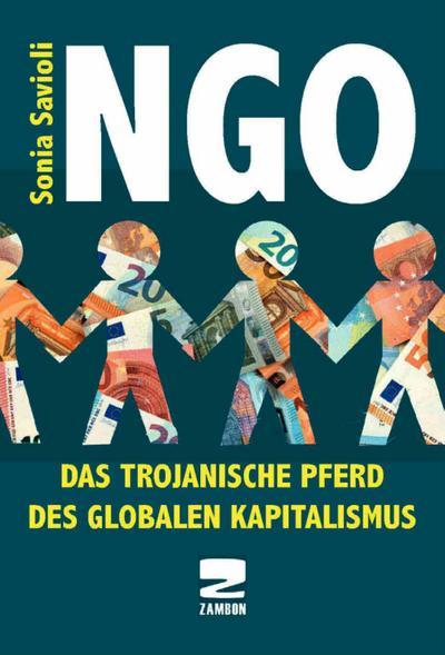 NGO: Das Trojanische Pferd des globalen Kapitalismus