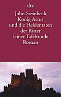König Artus und die Heldentaten der Ritter se ...