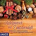 Apfelpunsch und Zimtsternduft. Geschichten, Lieder, Märchen und Gedichte für eine besinnliche Weihnachtszeit
