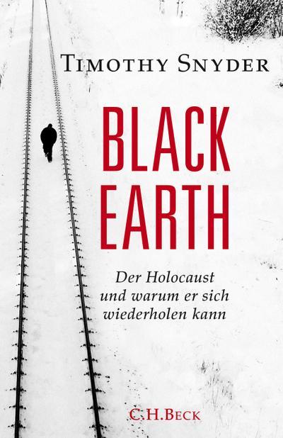 Black Earth: Der Holocaust und warum er sich wiederholen kann