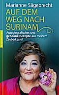 Auf dem Weg nach Surinam; Autobiografisches u ...