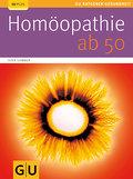 Homöopathie ab 50 (GU Ratgeber Gesundheit)