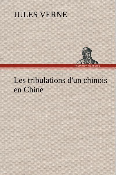 les-tribulations-d-un-chinois-en-chine