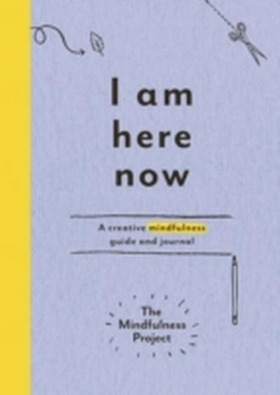 i-am-here-now-a-creative-mindfulness-guide-and-journal-mindfulness-project-, 10.51 EUR @ rheinberg