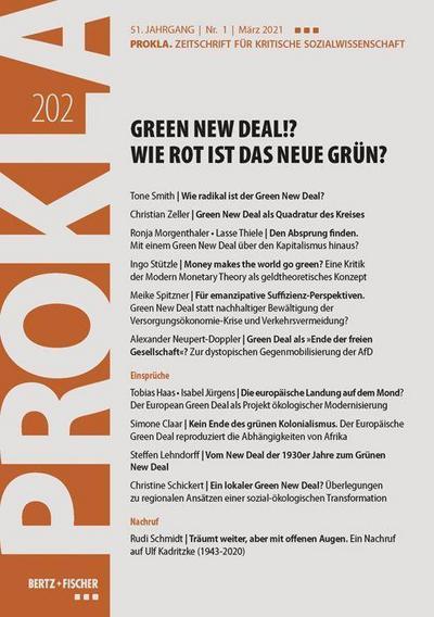 Green New Deal!? Wie rot ist das neue Grün?: PROKLA 202 / 51. Jg., Heft 1, März 2021 (PROKLA. Zeitschrift für kritische Sozialwissenschaft)