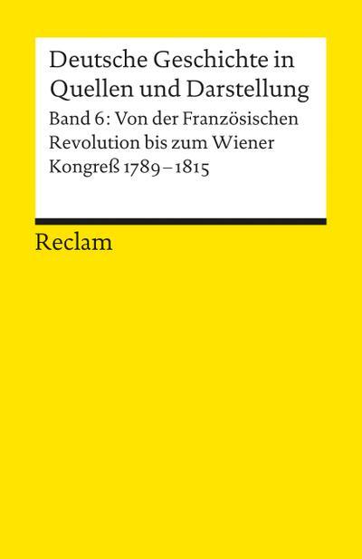 deutsche-geschichte-in-quellen-und-darstellung-band-6-von-der-franzosischen-revolution-bis-zum-wie