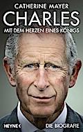 Charles - Mit dem Herzen eines Königs: Die Bi ...